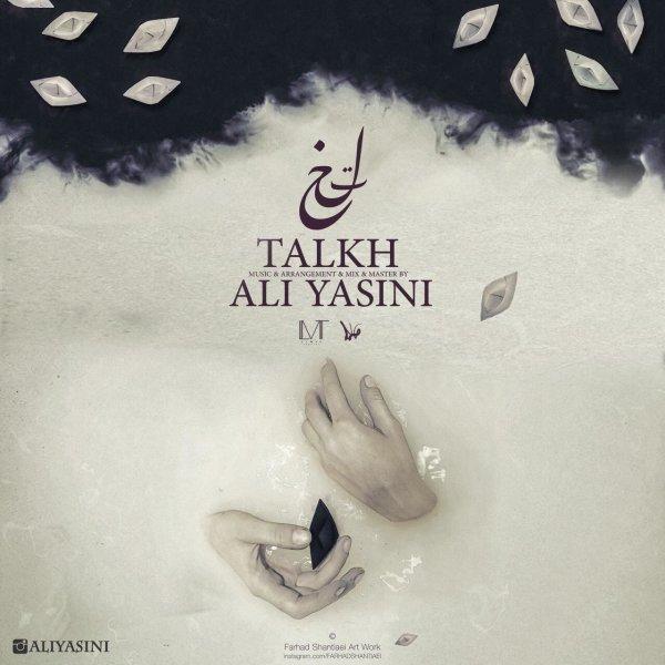 دانلود آهنگ تلخ از علی یاسینی