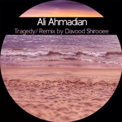 دانلود آهنگ تراژدی از علی احمدیان (ریمیکس)