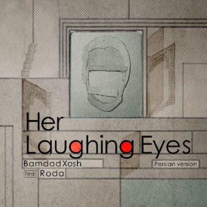 دانلود آهنگ Her Laughing Eyes از بامداد خوش قدمی (ورژن فارسی)