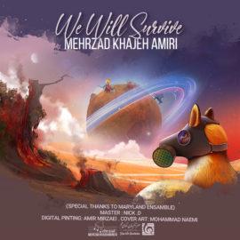 دانلود آهنگ ما زنده خواهیم ماند از مهرزاد خواجه امیری